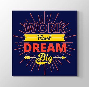 Work Had Dream Big