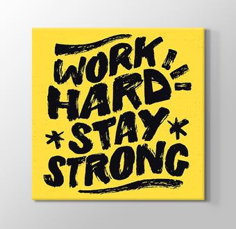 Work Hard Stay Strong